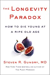 The Longevity Paradox: How to Die Young at a Ripe Old Age (The Plant Paradox Book 4) (English Edition) Formato Kindle