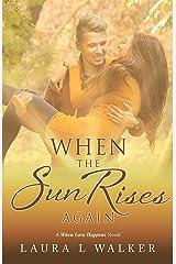 When the Sun Rises Again (When Love Happens Book 3) Kindle Edition
