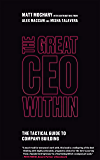 The Great CEO Within: The Tactical Guide to Company Building