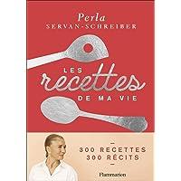 Les recettes de ma vie: 300 recettes, 300 récits
