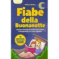 Fiabe della Buonanotte: L'Esclusiva Raccolta di Favole e Storie Ricche di Insegnamenti per Piccoli Sognatori + 10…