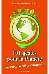 101 gestes pour la Planète - Pour une vie saine et heureuse Format Kindle