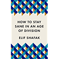 How to Stay Sane in an Age of Division: The powerful, pocket-sized manifesto (Welcome collection)