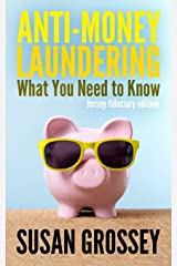Anti-Money Laundering: What You Need to Know (Jersey fiduciary edition): A concise guide to anti-money laundering and countering the financing of ... those working in the Jersey fiduciary sector Paperback