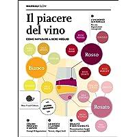 Il piacere del vino  Come imparare a bere meglio