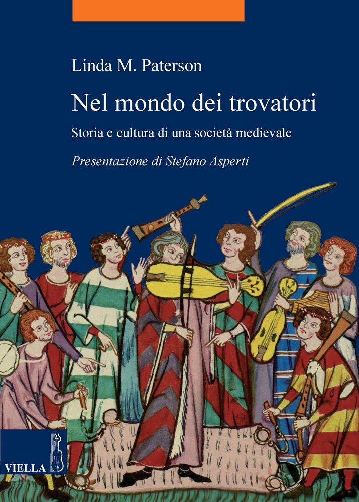 Nel mondo dei trovatori. Storia e cultura di una societ� medioevale