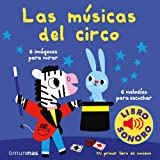 Las músicas del circo. Mi primer libro de sonidos (Libros con sonido)