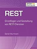 REST: Grundlagen und Gestaltung von REST-Diensten (shortcuts 199)