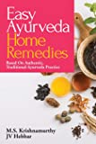 Easy Ayurveda Home Remedies: Based On Authentic, Traditional Ayurveda Practice