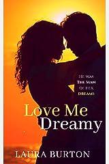 Love Me, Dreamy Kindle Edition