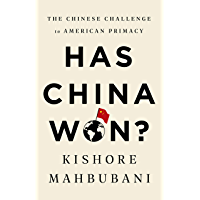 Has China Won?: The Chinese Challenge to American Primacy (English Edition)