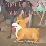 Short and Stubby Wins the Race