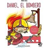 Daniel El Bombero (En Letra Mayúscula y de imprenta): En letra MAYÚSCULA y de imprenta: libros para niños de 4 y 5 años: 1 (A