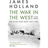 The War in the West: A New History: James Holland