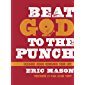 Beat God to the Punch: Because Jesus Demands Your Life (English Edition)