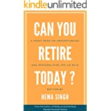 Can You Retire Today?: A Short Book on Understanding And Personalising the 4% Rule (Personal Finance for Life)