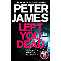 Left You Dead: A Realistically Creepy Crime Thriller (Roy Grace Book 17)