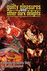 Guilty Pleasures and Other Dark Delights Paperback