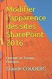 Modifier l'apparence des sites SharePoint 2016: Concepts et Travaux Pratiques