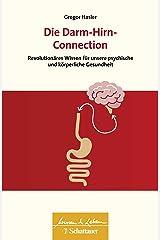 Die Darm-Hirn-Connection: Revolutionäres Wissen für unsere psychische und körperliche Gesundheit - Wissen & Leben Herausgegeben von Wulf Bertram Broschiert