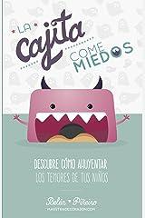 La Cajita Come-Miedos: Descubre cómo ahuyentar los temores de tus niños. Versión Kindle