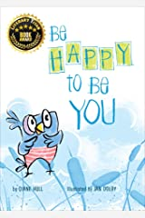 Be happy to be you Kindle Edition