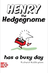 Henry the Hedgegnome has a busy day (Hedgegnomes Book 1) Kindle Edition