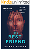 The Best Friend: Two friends. A murder. A secret that binds them together.