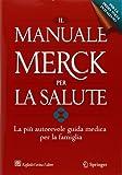 Il manuale Merck per la salute. La più autorevole guida medica per la famiglia