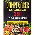 DAMPFGARER KOCHBUCH: XXL. 250 Rezepte für Ihren Dampfgarer. Die besten und leckersten Fleisch, Fisch, Gemüse, Reis, Nudel und
