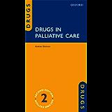 Drugs in Palliative Care (Drugs in...)