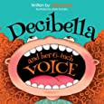 Decibella and Her 6 Inch Voice (Communicate With Confidence)