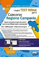 i nuovi Test Ripam Concorso Regione Campania: Quesiti attitudinali banche dati RIPAM risolti e commentati. Teoria e...