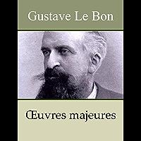 GUSTAVE LE BON - Oeuvres: Psychologie des foules, Psychologie de l'Éducation, Psychologie politique et défense sociale…