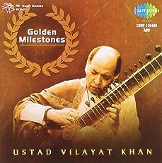 Golden Milestones - Ustad Vilayat Khan