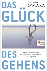 Das Glück des Gehens: Was die Wissenschaft darüber weiß und warum es uns so guttut (German Edition) Kindle Edition