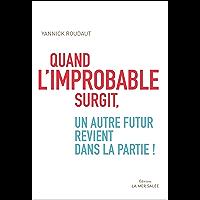 Quand l'improbable surgit: Un autre futur revient dans la partie! (MER SALEE)