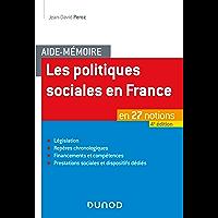 Aide-mémoire - Les politiques sociales en France - 4e éd. : en 27 notions (Santé Social)