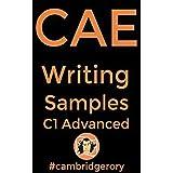 C1 Advanced: CAE Cambridge English Exam: Writing Samples (Cambridge English Exams Book 4) (English Edition)