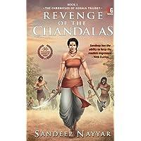 Revenge of the chandalas (The chronicles of kosala)