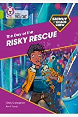 Shinoy and the Chaos Crew: The Day of the Risky Rescue: Band 11/Lime (Collins Big Cat) Paperback