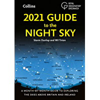 2021 Guide to the Night Sky: A month-by-month guide to exploring the skies above Britain and Ireland (English Edition)