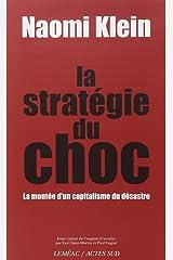 La stratégie du choc : La montée d'un capitalisme du désastre Paperback