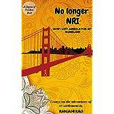 No Longer NRI: How I Left America for My Homeland (Degrees of Freedom Book 1)