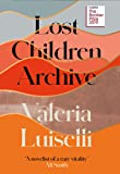 Lost Children Archive: WINNER OF THE RATHBONES FOLIO PRIZE 2020