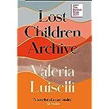 Lost Children Archive: WINNER OF THE RATHBONES FOLIO PRIZE 2020