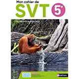 SVT 5e Mon cahier de SVT