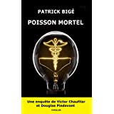 POISSON MORTEL - Une enquête de Victor Chaufilar et Douglas Piedevant