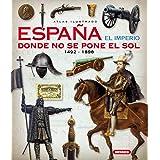 España. El Imperio Donde No Se pone El Sol (Atlas Ilustrado)