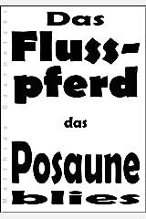 Das Flusspferd, das Posaune blies (Kurzgeschichte) Kindle Ausgabe